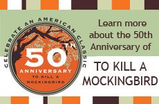 To Kill A Mockingbird, Harper Lee, 50th Anniversary