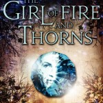 The Girl Of Fire And Thorns by Rae Carson | Good Books And Good Wine