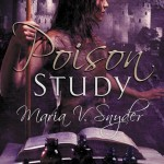 Poison Study by Maria V. Snyder | Good Books And Good Wine
