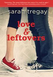 Love And Leftovers, Sarah Tregay, Book Cover