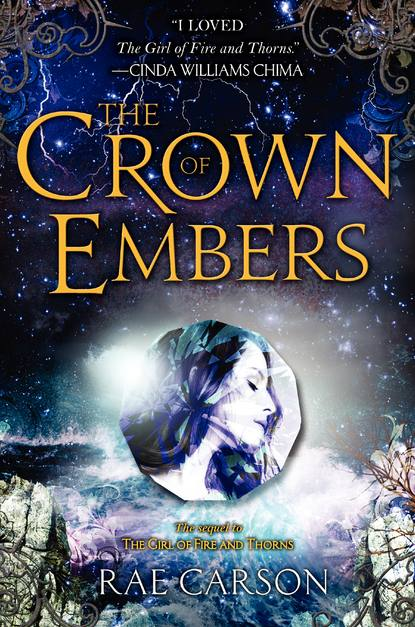 Crown Of Embers Rae Carson Girl Of Fire ANd Thorns Book Two Book Cover