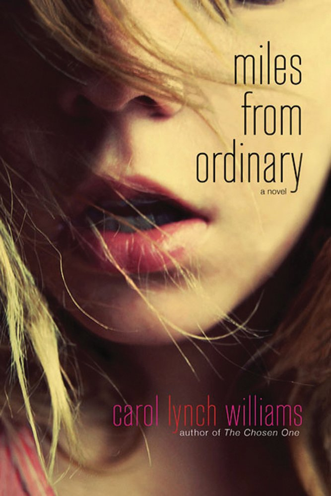Miles From Ordinary By Carol Lynch Williams Book Review