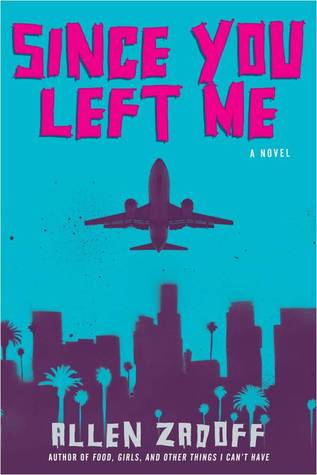 Since You Left Me Allen Zadoff Book Cover