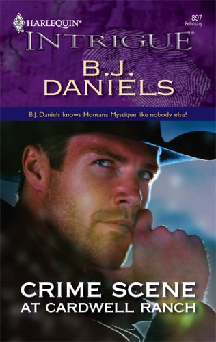 Crime Scene At Cardwell Ranch BJ Daniels Book Cover