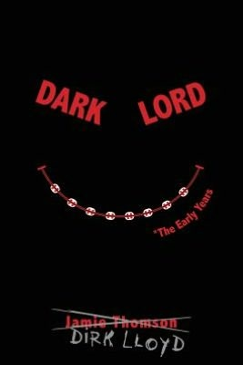 Dark Lord The Early Years Jamie Thomson Book Cover