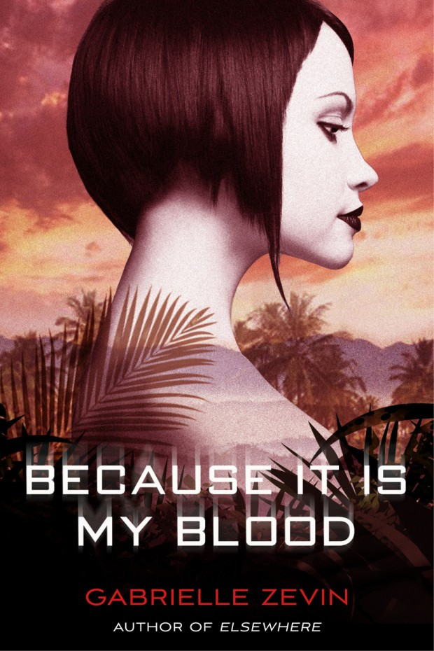 Because It Is My Blood Gabrielle Zevin Book Cover