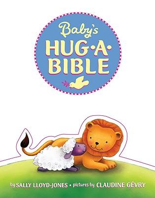 Baby's Hug-A-Bible Sally Lloyd Jones   Good Books And Good Wine
