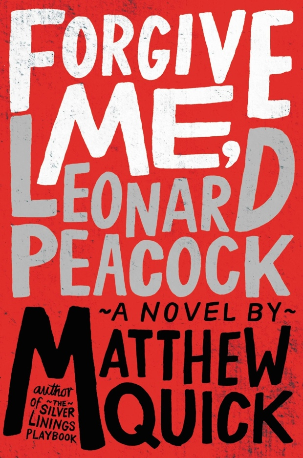 Forgive Me, Leonard Peacock by Matthew Quick | Good Books And Good Wine
