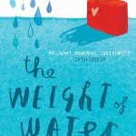 The Weight Of Water by Sarah Crossan | Good Books And Good Wine