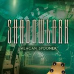 Shadowlark by Meagan Spooner | Good Books And Good Wine
