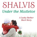 Under The Mistletoe by Jill Shalvis | Good Books And Good WIne