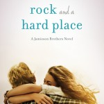 Rock And A Hard Place by Angie Stanton | Good Books And Good Wine