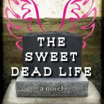 The Sweet Dead Life by Joy Preble | Good Books And Good Wine