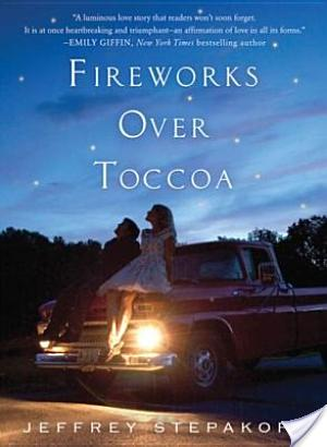 Review of Fireworks Over Toccoa by Jeffery Stepakoff
