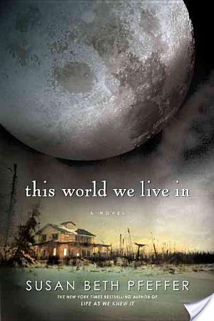 Review of This World We Live In by Susan Beth Pfeffer