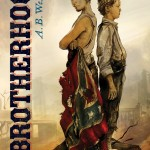 Brotherhood by AB Westrick | Good Books And Good Wine