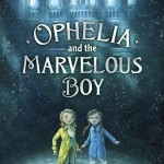 Ophelia And The Marvelous Boy by Karen Foxlee | Audiobook Review