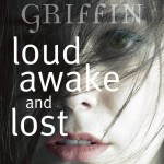 Loud Awake And Lost by Adele Griffin | Good Books And Good Wine