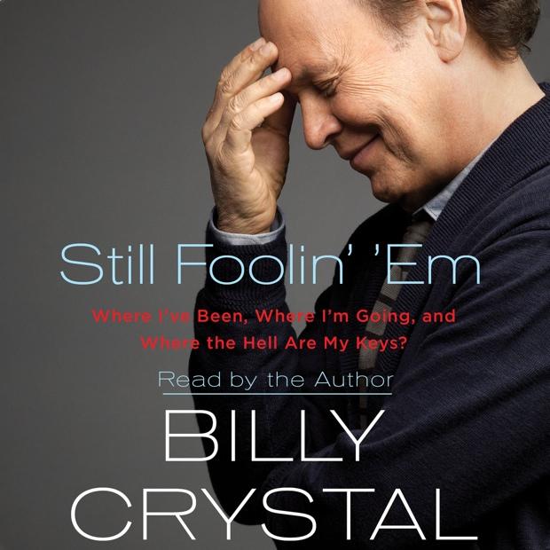 Still Foolin' Em by Billy Crystal | Good Books And Good Wine