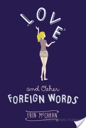 Love And Other Foreign Words by Erin McCahan | Book Review