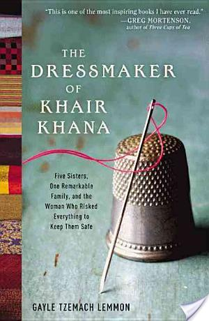 Audiobook Review: The Dressmaker of Khair Khana: Five Sisters, One Remarkable Family, and the Woman Who Risked Everything to Keep Them Safe by Gayle Tzemach Lemmon
