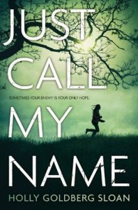 Just Call My Name by Holly Goldberg Sloan | Book Review