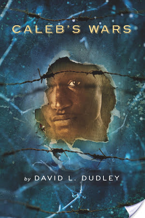 Caleb's Wars by David L. Dudley   Book Review