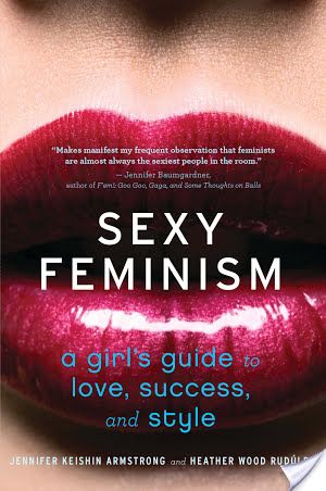 Allison: Sexy Feminism | Jennifer Keishin Armstrong & Heather Wood Rudulph | Book Review
