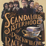 The Scandalous Sisterhood Of Prickwillow Place by Julie Berry | Audiobook Review