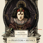 William Shakespeare's The Phantom of Menace by Ian Doescher | Book Review