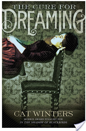 The Cure For Dreaming by Cat Winters | Book Review