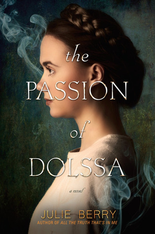 The Passion of Dolssa by Julie Berry | Book Review