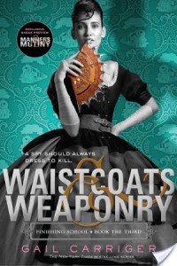 Waistcoats & Weaponry by Gail Carriger | Book Review