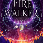 Firewalker by Josephine Angelini | Sequel to Trial by Fire, this is the kind of book for people who love young adult books about witches and monsters.