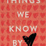 Things We Know By Heart by Jessi Kirby is a young adult book about grief, organ donors, and finding love again.