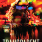 Transparent by Natalie Whipple is about how the world is populated by crime syndicates who get their way because they have super hero powers and normal people do not.