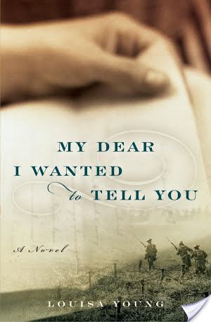 Book Review: My Dear I Wanted To Tell You: A Novel by Louisa Young