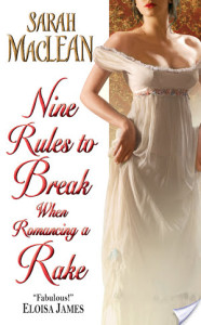 Book Review: Nine Rules To Break When Romancing A Rake by Sarah MacLean