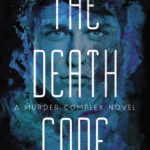 The Death Code by Lindsay Cummings is the sequel to The Murder Complex and picks up soon after The Murder Complex leaves off. Read my review here.